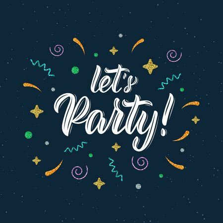 Let's Party. Trendy calligraphy quote with glitter decorative elements. Vector illustration