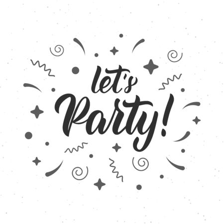 Let's Party. Trendy calligraphy quote with decorative elements. Vector illustration