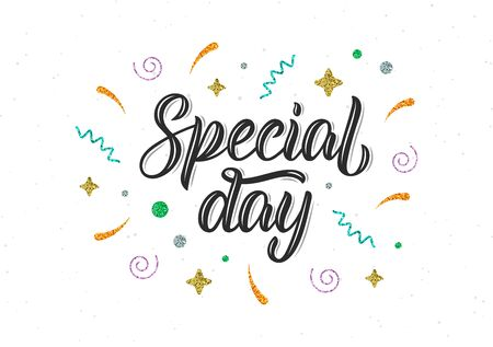 Special day. Trendy hand lettering quote with glitter decorative elements. Vector illustration