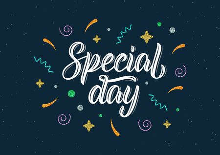 Special day. Trendy hand lettering quote with glitter decorative elements in white ink. Vector illustration Vettoriali
