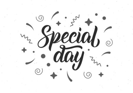 Special day. Trendy hand lettering quote with monochrome decorative elements. Vector illustration Vettoriali