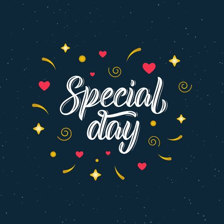 Special day. Modern brush lettering inscription, art print for posters, greeting cards design and t-shirt. Vector illustration Vettoriali