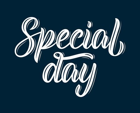 Special day. Modern calligraphy inscription in white ink. Vector illustration Vettoriali
