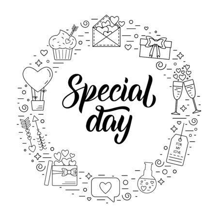 Special day. Isolated round frame with linear icons for Valentines Day and the wedding day with traditional attributes and hand lettering inscription. Flat design. Vector illustration