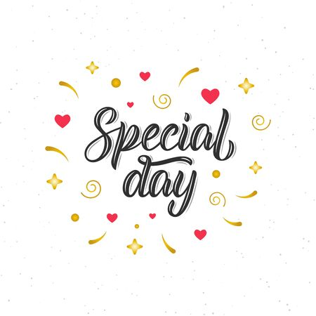 Special day. Hand written modern brush lettering inscription, art print for posters, greeting cards design and t-shirt. Vector illustration