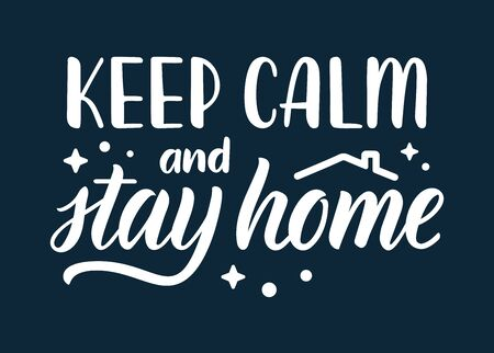 Keep calm and stay at home. Lettering phrase about protection against coronavirus. Calligraphic quote in white ink with decorative elements. Vector illustration