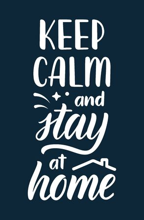 Keep calm and stay at home. Lettering poster about protection against coronavirus. Calligraphic quote in white ink with decorative elements. Vector illustration