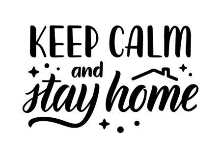 Keep calm and stay at home. Lettering phrase about protection against coronavirus. Calligraphic quote in black ink with decorative elements. Vector illustration Vettoriali