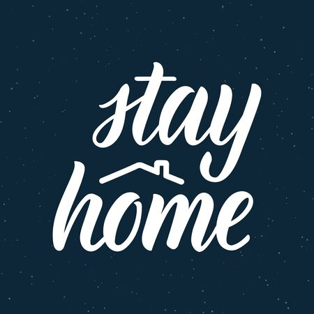 Stay at home. Lettering phrase about protection against coronavirus. Calligraphic quote in white ink with decorative elements. Vector illustration