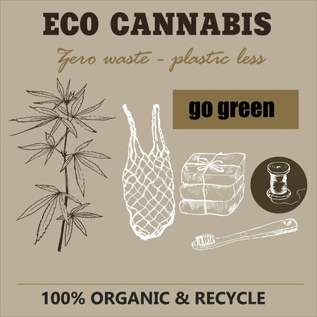 Eco cannabis and zero waste sketch. Zero waste vector illustration EPS 10. Go green, ecological, no plastic, save the planet for ecology. Recycle cannabis.