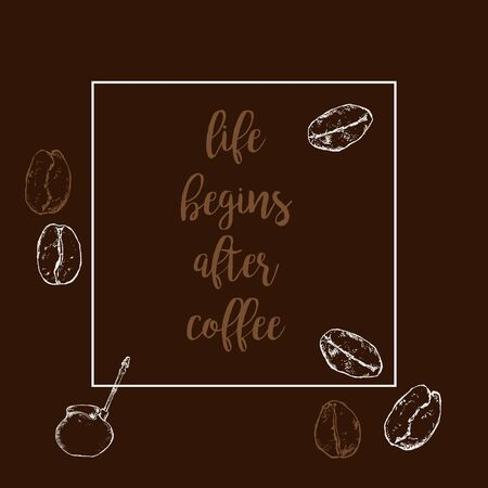 Organic coffee, beans vector hand drawn poster. Life begins after coffee slogan. Banner, poster, identity, branding design with sketch illustration of coffee objects.