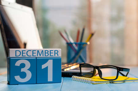 important date: December 31st. Day 31 of month, calendar on workplace background.