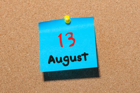13th: August 13th. Day 13 of month, color sticker calendar on notice board. Summer time. Empty space for text. Stock Photo