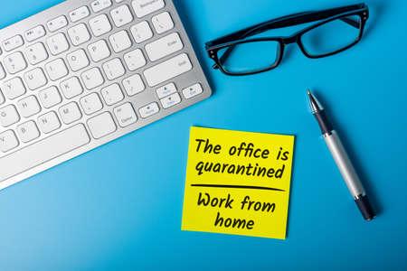 Quarantine at job, advice to work from home . Pandemic Covid-19 Coronavirus concept