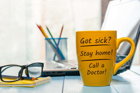 COVID-19 Message - If you  sick, Stay home and call doctor. Need for quarantine during illness