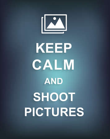 shoot: Keep Calm and Shoot Pictures