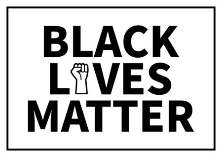 Black lives matter campaign text with simplified raising fist and frame in black and white color