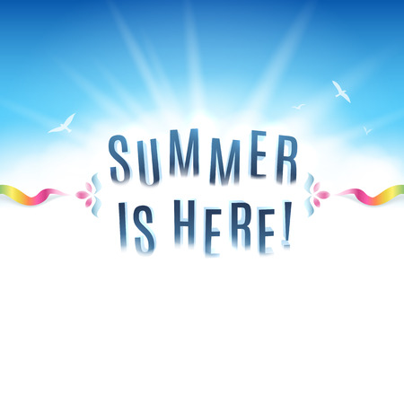 Square shaped summer background with clear blue sky and the text \Summer Is Here!\. White copy space at the bottom.