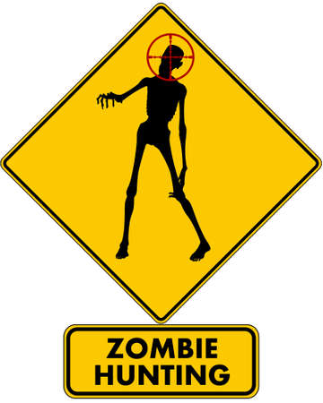 peril: Zombie Hunting  a caution road sign warning you that zombies are being hunted in the immediate area, pictured with a zombie reaching out with a target on its head  Isolated