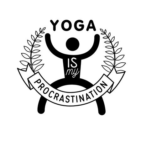 yoga is my procrastination, vector illustration