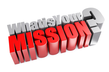 3d Illustration featuring mettalic What is Your Mission question on white