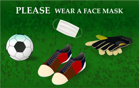 Please wear a face mask banner with ball, soccer shoes and goalkeeper's gloves, white medical face mask. Coronavirus banner