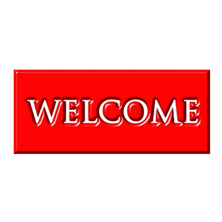 warm welcome: Warm red welcome sign