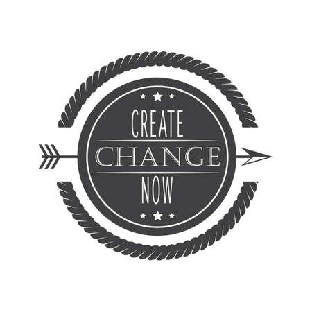 creare: Creare cambiamento ora etichettare Vettoriali