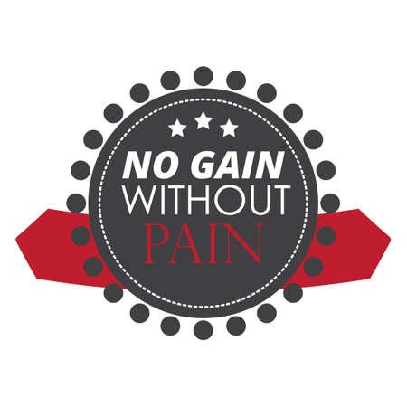 gain: No gain without pain label