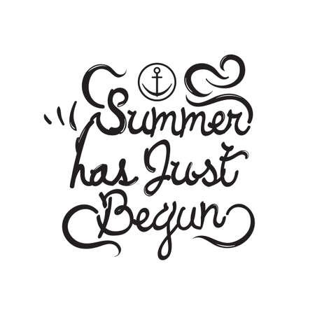 has: Summer has just begun