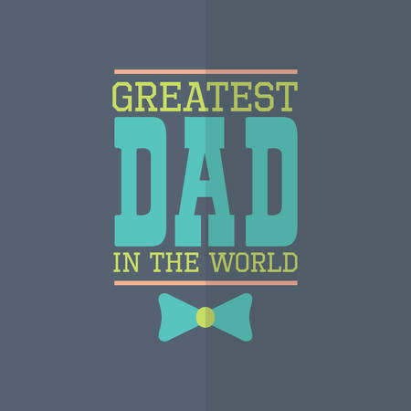 greatest: Fathers day poster Illustration