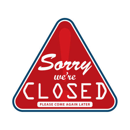closed sign: Sorry were closed sign