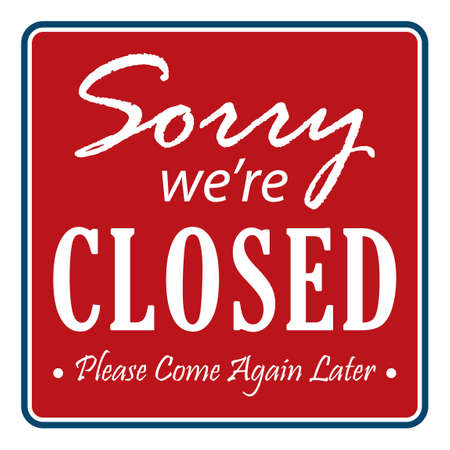 closed: Sorry were closed sign