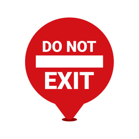exit sign: Do not exit sign Illustration