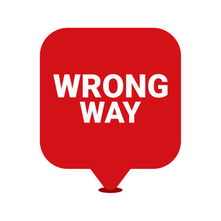 in a way: Wrong way sign