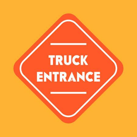 entrance: Truck entrance road sign