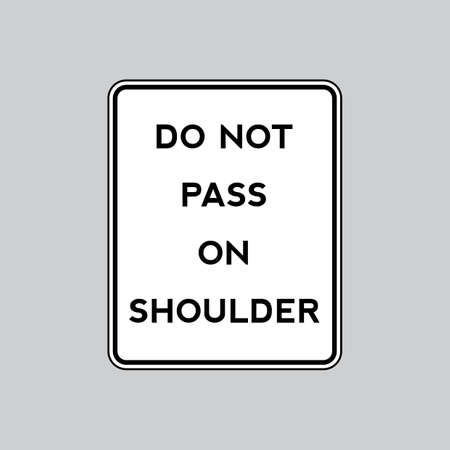 road shoulder: Do not pass on shoulder road sign