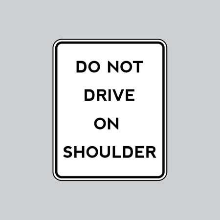 road shoulder: Do not drive on shoulder road sign
