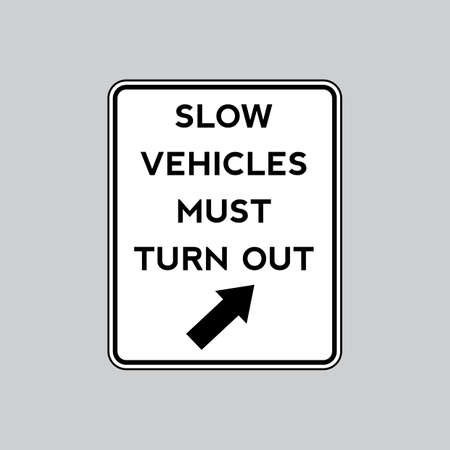 slow: Slow vehicles must turn out road sign