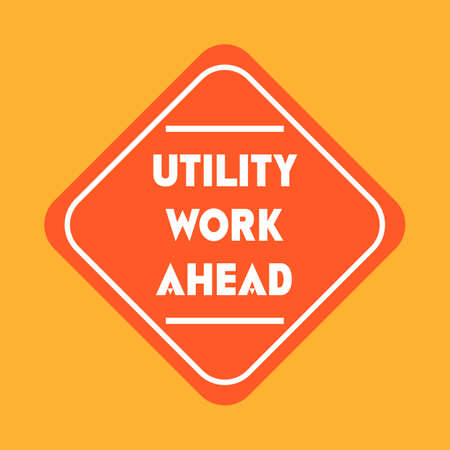 work ahead: Utility work ahead