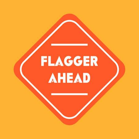 road ahead: Flagger ahead road sign Illustration