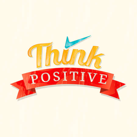 think positive: Think positive quote