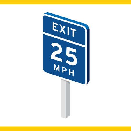 signal pole: exit twenty five miles per hour