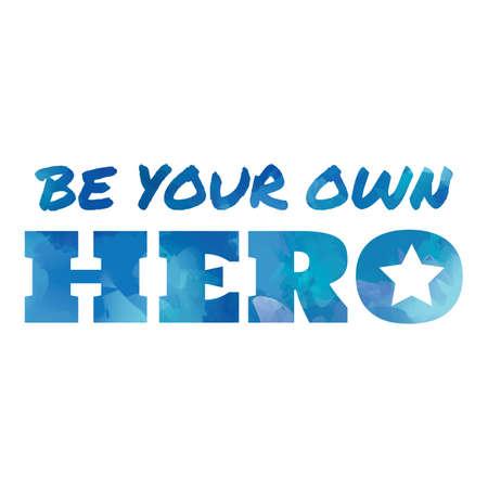 自分のヒーローになります。