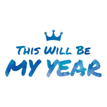 this: this will be my year