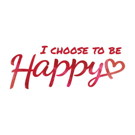 be: i choose to be happy Illustration