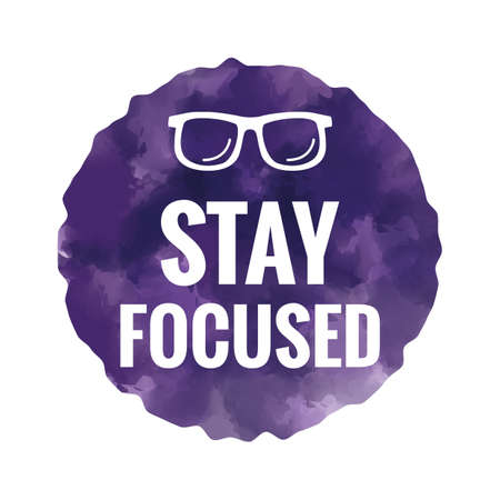 focused: stay focused Illustration