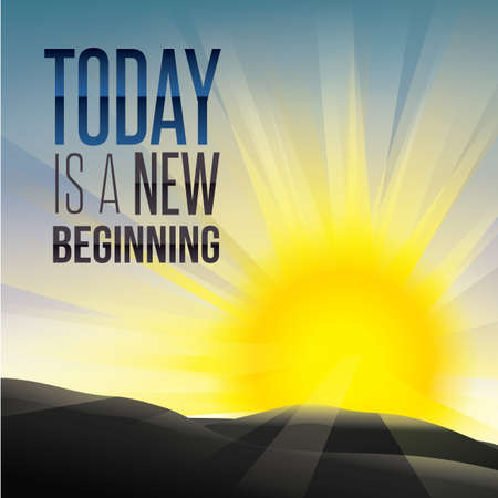 new beginning: today is a new beginning