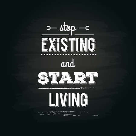 the existing: motivational quote Illustration