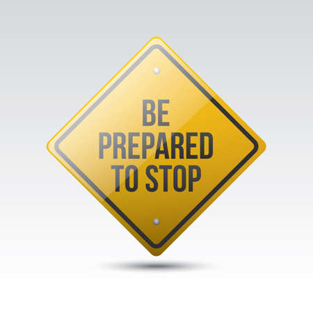 be: be prepared to stop sign